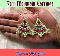 Fern Mountain Earrings   Crochet Pattern: An Easy Handmade Jewelry For Weddings, Birthdays, Anniversary, Proms (Crochet Jewelry Patterns)