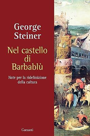 Nel castello di Barbablù: Note per la ridefinizione della cultura. Conferenze in memoria di T.S. Eliot 1970