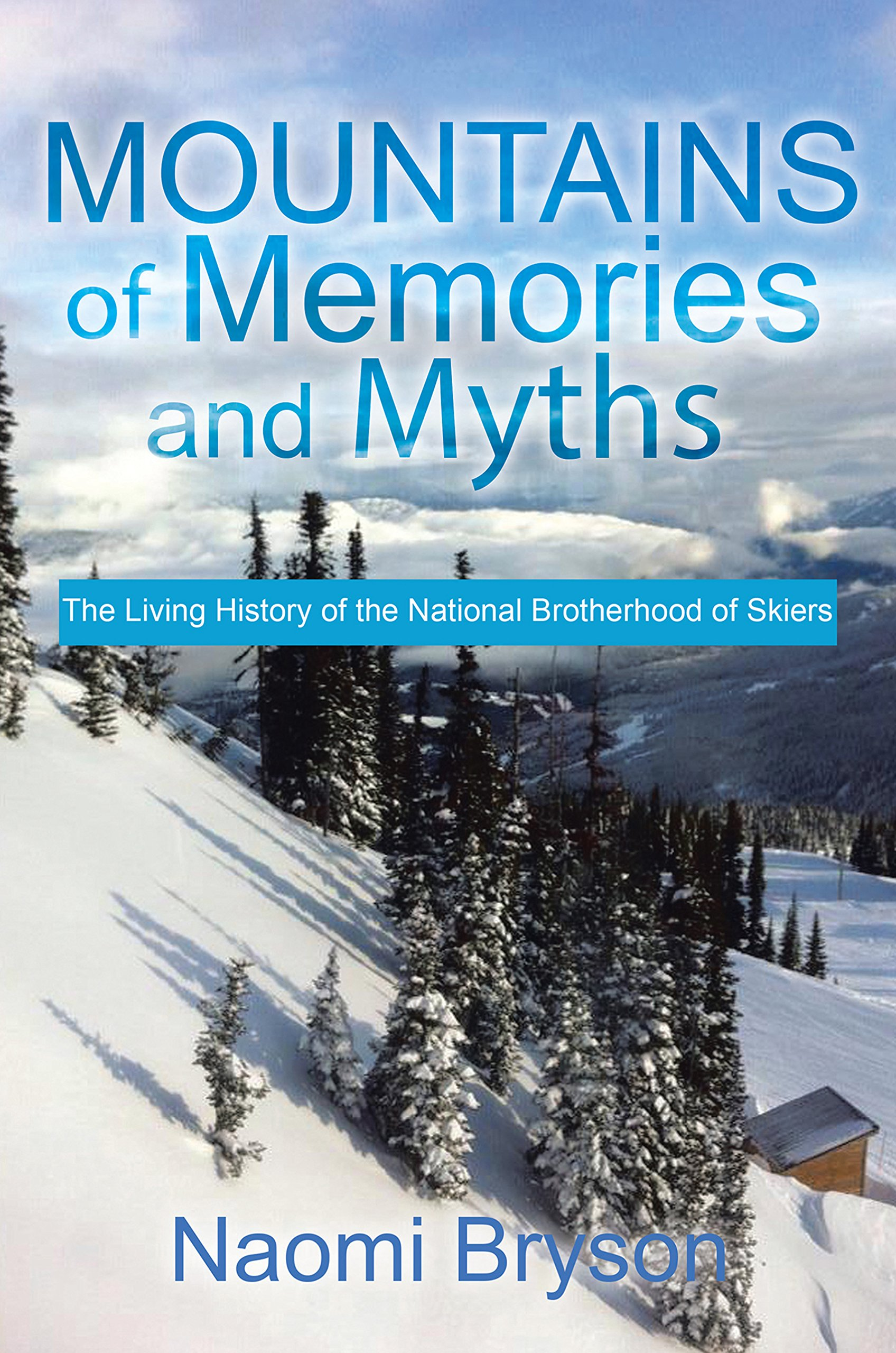 Download Mountains of Memories and Myths: The Living History of the National Brotherhood of Skiers (English Edition)
