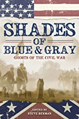 Shades of Blue and Gray: Ghosts of the Civil War Kindle Edition