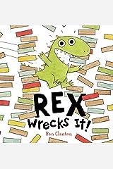 Rex Wrecks It! Board book