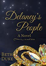 Delaney's People: A Novel in Small Stories (Delaney's People Series Book 1)