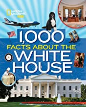 1,000 Facts About the White House