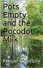 Pots Empty and the Pocodot Milk
