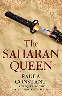 The Saharan Queen: A prequel novella to The Visigoths of Spain series (English Edition)