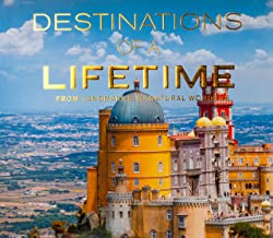 Destinations of a Lifetime: From Landmarks to Natural Wonders PDF