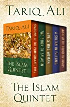 The Islam Quintet: Shadows of the Pomegranate Tree, The Book of Saladin, The Stone Woman, A Sultan in Palermo, and Night o...