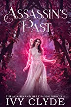 Assassin's Past (The Assassin and her Dragon Princes Book 2)