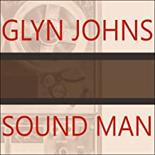 Sound Man: A Life Recording Hits With the Rolling Stones, the Who, Led Zeppelin, the Eagles, Eric Clapton, the Faces…