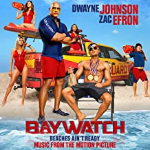 Baywatch [Explicit] (Music From The Motion Picture)