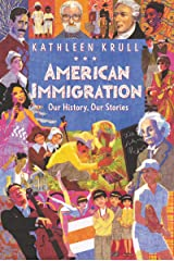 American Immigration: Our History, Our Stories Kindle Edition