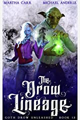 The Drow Lineage (Goth Drow Unleashed Book 13) Kindle Edition