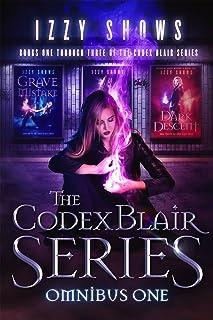 The Codex Blair Series Omnibus One: Grave Mistake - Blood Hunt - Dark Descent: An Urban Fantasy Collection (Codex Blair Co...
