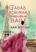 Fadas Madrinhas também vão ao baile: Um romance pelos cenários mais lindos da Europa (Aquilo que realmente importa Livro 2) (Portuguese Edition)