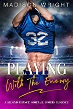 Playing With The Enemy: A Second Chance Football Sports Romance (English Edition)