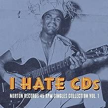 I Hate CD's: Norton Records 45 RPM Singles Collection, Vol. 1