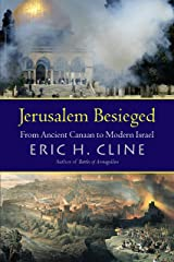 Jerusalem Besieged: From Ancient Canaan to Modern Israel Kindle Edition