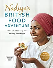 Nadiya's British Food Adventure: Beautiful British recipes with a twist, from the Bake Off winner & bestselling author of ...