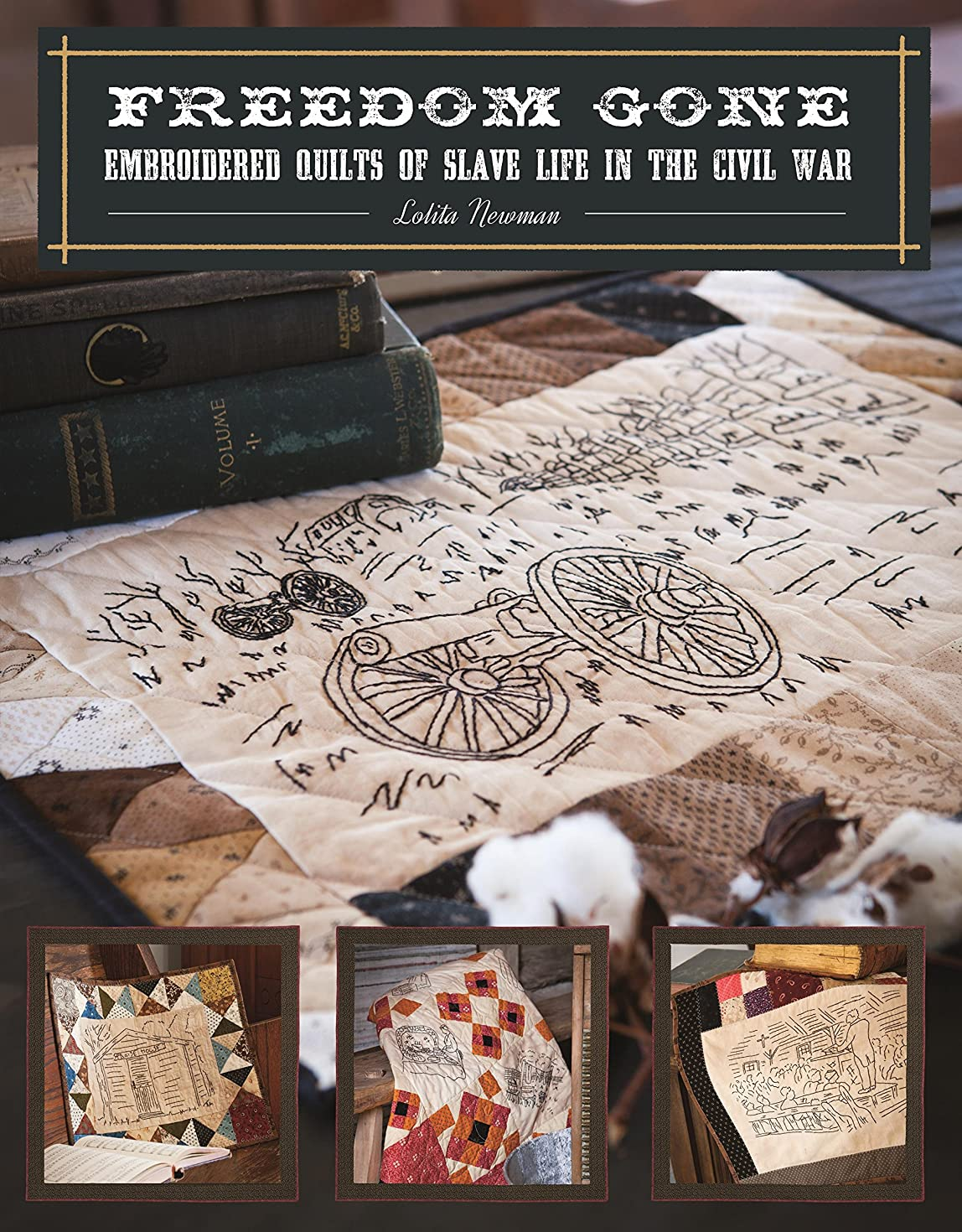 Freedom Gone: Embroidered Quilts of Slave Life in the Civil War