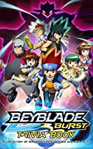 Quizzes Fun Facts Beyblade Trivia Book: The Ultimate Challenge For Beyblade Activity Creativity Quiz