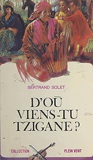 D'où viens-tu, tzigane? (French Edition)