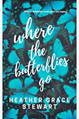 Where the Butterflies Go: Poems of Hope and Encouragement Kindle Edition