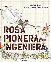 Rosa Pionera, ingeniera / Rosie Revere, Engineer (Los Preguntones / The Questioneers) (Spanish Edition)