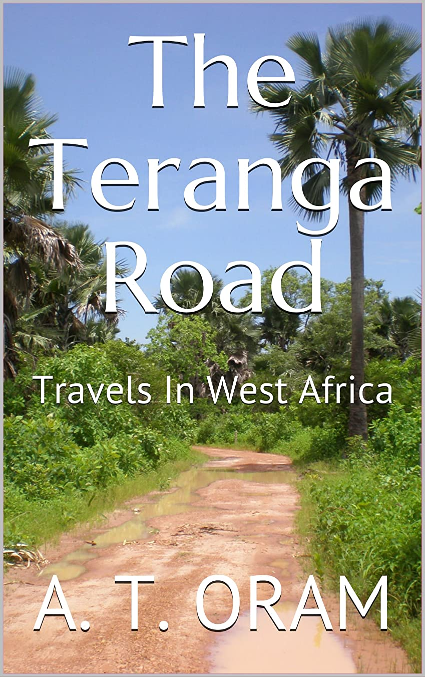 フィッティング副排除するThe Teranga Road: Travels In West Africa (English Edition)