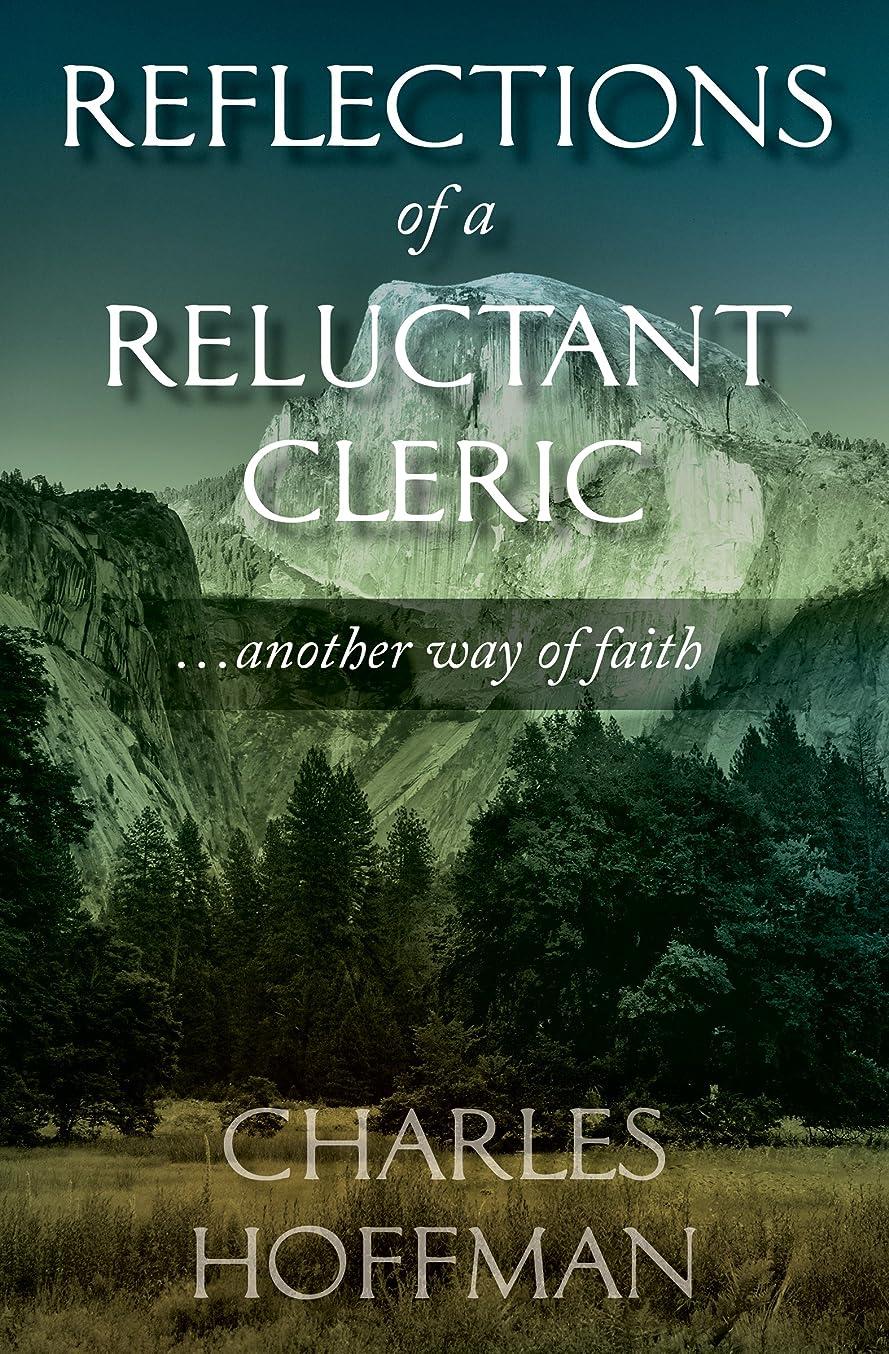 ミケランジェロ上院金曜日Reflections of a Reluctant Cleric: . . . another way of faith (English Edition)
