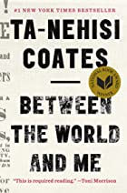 Cover image of Between the World and Me by Ta-Nehisi Coates