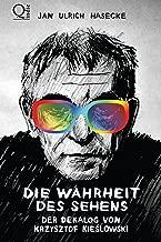 Die Wahrheit des Sehens. Der DEKALOG von Krzysztof Kieslowski. (German Edition)