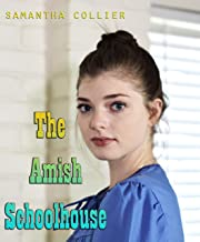 The Amish Schoolhouse: An anthology of Amish Romance