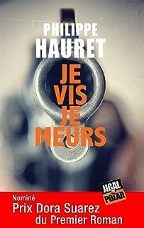 Je vis je meurs: Nominé Prix Dora Suarez du Premier Roman (JIGAL POLAR) (French Edition)
