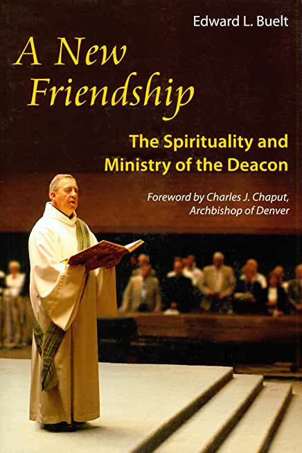 A New Friendship: The Spirituality and Ministry of the Deacon (English Edition)
