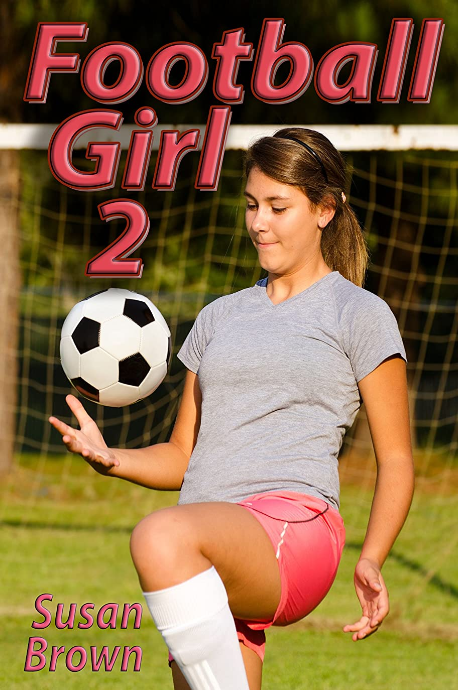 ジョブ高度反毒Football Girl 2 (English Edition)