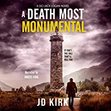 A Death Most Monumental: A Scottish Detective Mystery (DCI Logan Crime Thrillers, Book 8)
