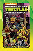 Teenage Mutant Ninja Turtles: Tea-Time for a Turtle (Teenage Mutant Ninja Turtles: Amazing Adventures)