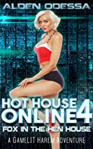 Hot House Online 4: Fox in the Hen House: (A GameLIT Harem Adventure)