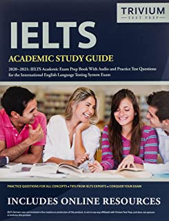 IELTS Academic Study Guide 2020-2021: IELTS Academic Exam Prep Book With Audio and Practice Test Questions for the Interna...