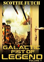 Galactic Fist of Legend: Volume 1