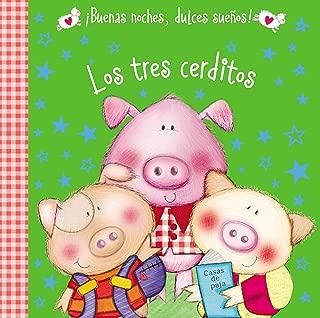 Los tres cerditos (¡Buenas noches, dulces sueños!) (Spanish Edition)
