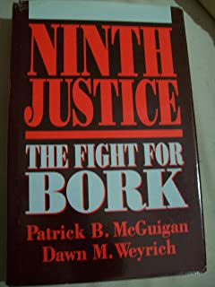 Ninth Justice: The Fight for Bork