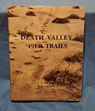 Death Valley '49er Trails: Pieces of the Puzzle Come Together for the Trails of William L. Manly, John Rogers and the Bennett-Arcan Party
