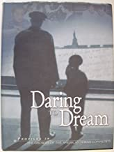 Daring to Dream, Profiles in the Growth of the American Torah Community
