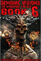 Demonic Visions 50 Horror Tales Book 6 Kindle Edition