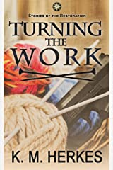 Turning the Work (A Story of the Restoration) Kindle Edition