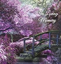 """""""In Loving Memory"""" Funeral Guest Book, Memorial Guest Book, Condolence Book, Remembrance Book for Funerals or Wake, Memorial Service Guest Book: A ... the family. HARD COVER with a gloss finish"""