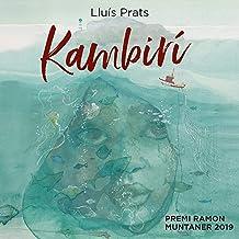 Kambirí (Catalan Edition): Premi Ramon Muntaner 2019