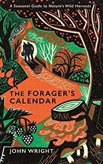 The Forager's Calendar: A Seasonal Guide to Nature's Wild Harvests (English Edition)