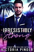 Irresistibly Strong (Brothers-in-Revenge Book 7)